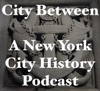 City Between - A New York History Podcast artwork