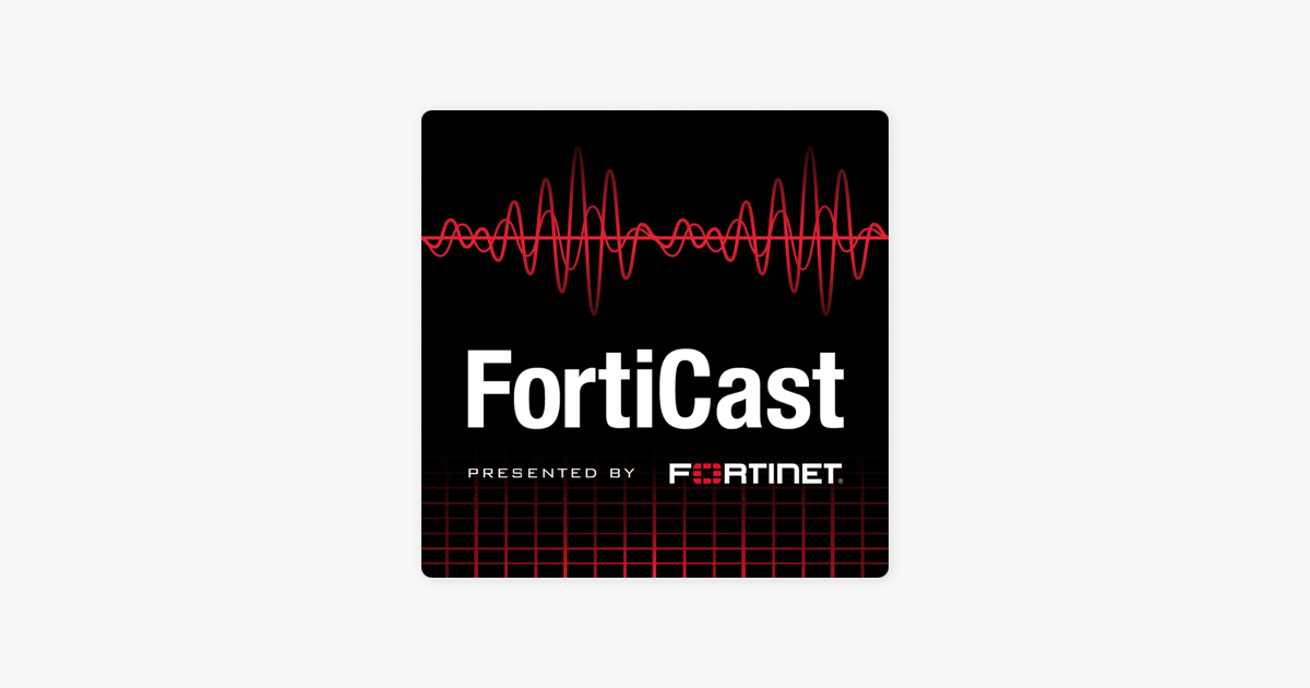 FortiCast: #49: Introducing FortiGuard TIP on Apple Podcasts
