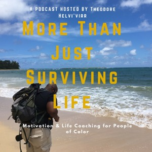 More than Just Surviving Life