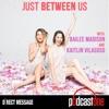 Just Between Us with Sisters Bailee Madison & Kaitlin Vilasuso artwork