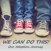 We Can Do This: Our Adoption Journey artwork