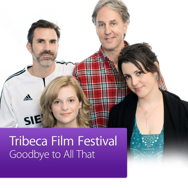 Goodbye To All That: Tribeca Film Festival