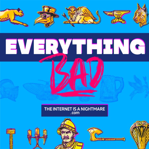 Everything Bad