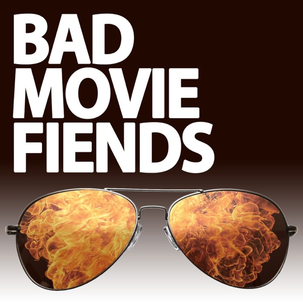 Bad Movie Fiends – The BMFcast