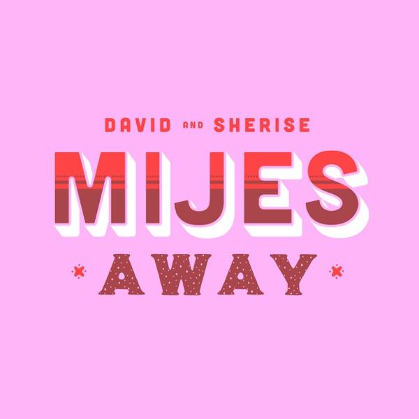 Mijes Away