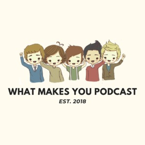 What Makes You Podcast