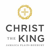 Christ the King - Jamaica Plain + Roxbury Sermons podcast