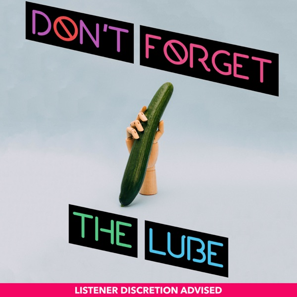 Don't Forget The Lube