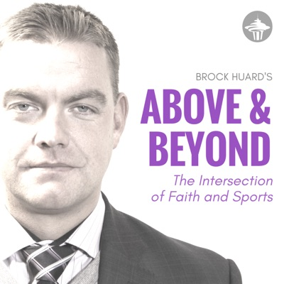 Brock Huard's Above & Beyond: The Intersection of Faith and Sports:KIRO Seattle