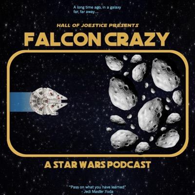 Falcon Crazy: A Star Wars Podcast