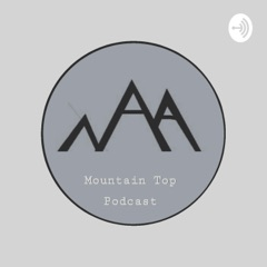 Mountain Top Podcast