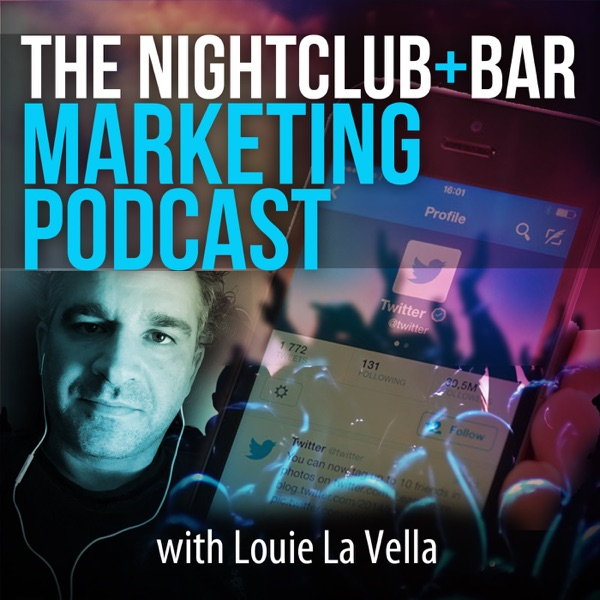 Nightclub & Bar Marketing Podcast - Louie La Vella