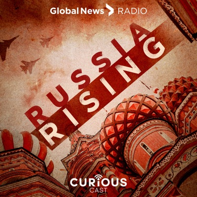 Russia Rising:Curiouscast
