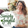 Simply Joyful Podcast with Kristi Clover | Encouragement for your Faith and Family artwork