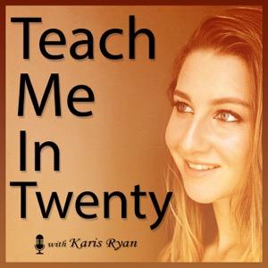 Teach me in Twenty