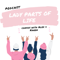 Lady Parts of Life podcast