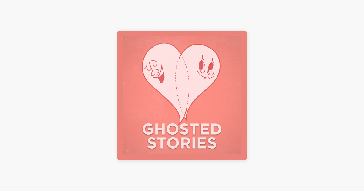 Ghosted Stories on Apple Podcasts