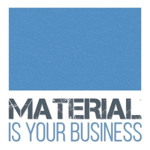 Material Is Your Business