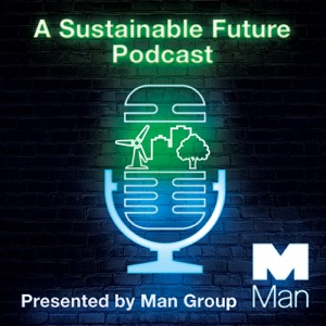 Man Group: A Sustainable Future Podcast