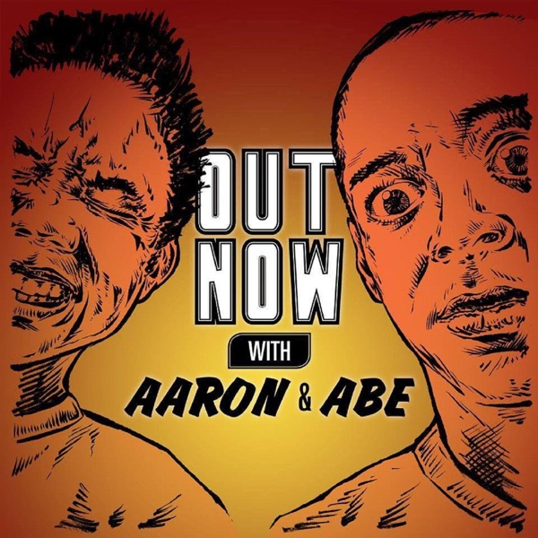 Out Now With Aaron and Abe