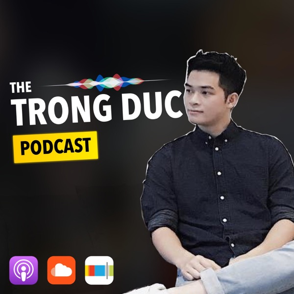 The Trong Duc Podcast