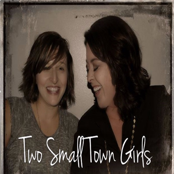 Two Small Town Girls