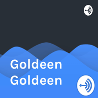 Goldeen Goldeen podcast