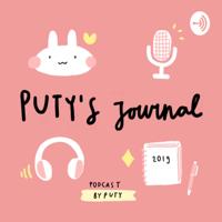 Puty's Journal - byputy podcast