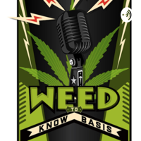 Weed To Know Basis podcast