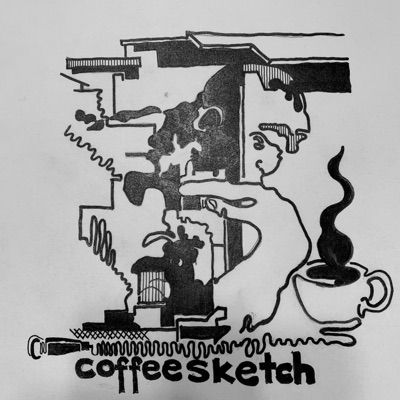 Coffee Sketch Podcast