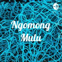 Ngomong Mulu podcast