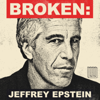 Podcast cover art for BROKEN: Jeffrey Epstein