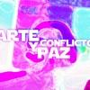 Arte, Conflicto y Paz