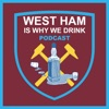 WEST HAM IS WHY WE DRINK Podcast artwork