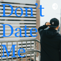 Don't Date Me podcast