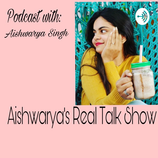 Aishwarya's Real Talk Show