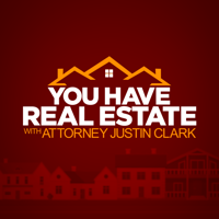 You Have Real Estate With Attorney Justin Clarke
