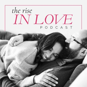 The Rise in Love Podcast
