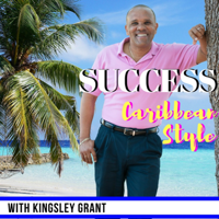 Success Caribbean Style: Immigrants | Overcoming The Odds | Achieving Your Dream | Success Stories podcast