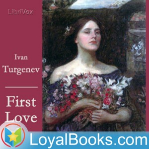 First Love by Ivan S. Turgenev