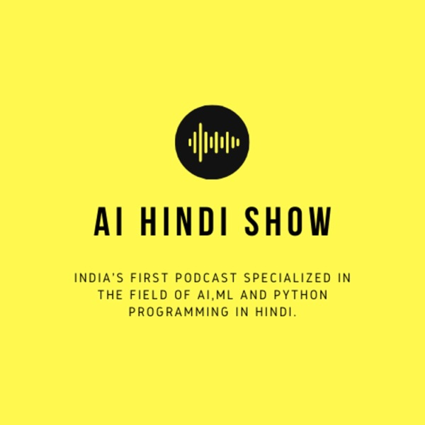 AI HINDI SHOW | HINDI PODCAST ON ARTIFICIAL INTELLIGENCE