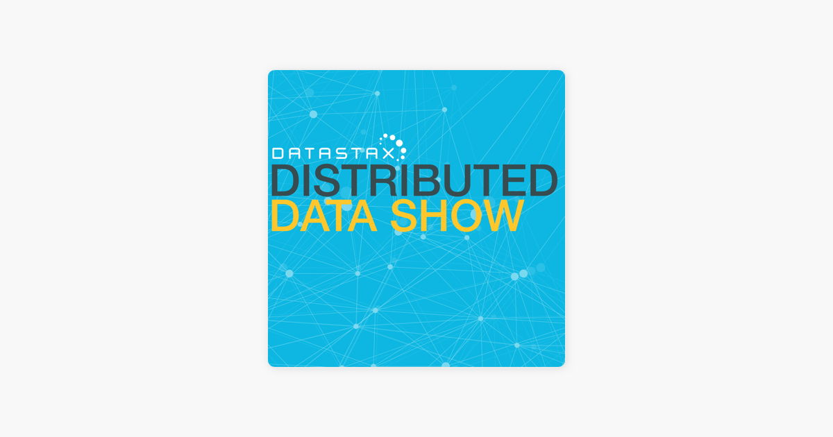 Distributed Data Show on Apple Podcasts