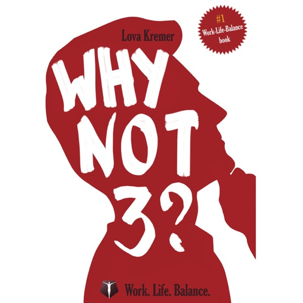 Why Not 3? Work-Life Balance for Entrepreneurs