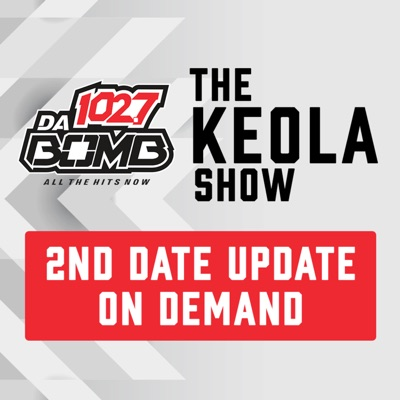 The Keola Show: 2nd Date Update ON DEMAND!