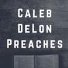 Caleb DeLon Preaches artwork