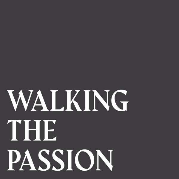 Walking the Passion