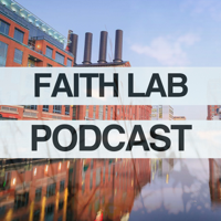 Faith Lab Podcast podcast
