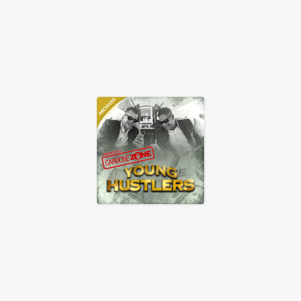 Young Hustlers on Apple Podcasts
