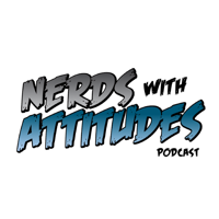 Nerds With Attitudes Podcast podcast