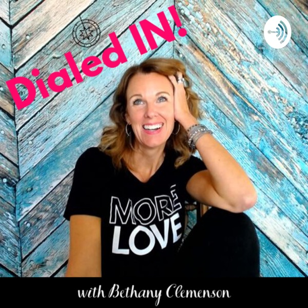 Dialed IN! with Bethany Clemenson